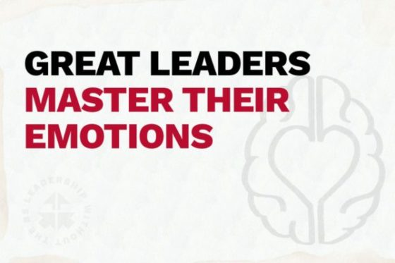 Great Leaders Master Their Emotions